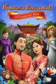 A Princesa Encantada: O Casamento Real – Filme 2020