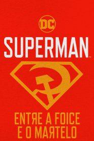 Superman: Entre a Foice e o Martelo – Filme 2020