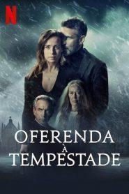 Oferenda à Tempestade – Filme 2020