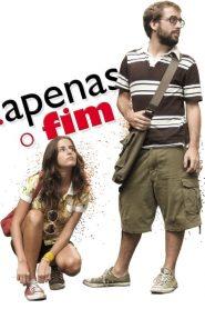 Apenas o Fim – Filme 2008