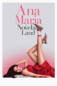Ana Maria in Novela Land – Filme 2015