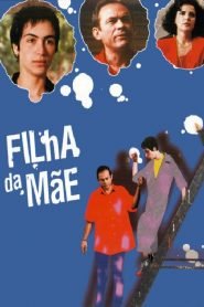 Filha da Mãe – Filme 1990