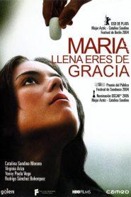 María, llena eres de gracia – Filme 2004