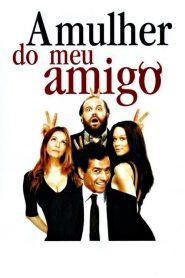 A Mulher do Meu Amigo – Filme 2008