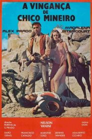 A Vingança de Chico Mineiro – Filme 1979