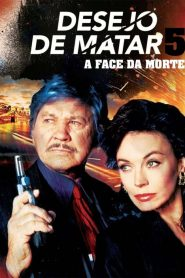 Desejo de Matar 5: A Face da Morte – Filme 1994