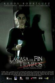 A Casa do Fim dos Tempos – Filme 2013
