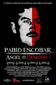 Pablo Escobar, ángel o demonio – Filme 2008