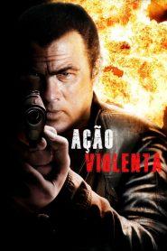 Ação Violenta – Filme 2012