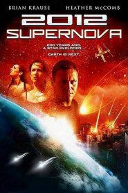 2012: Supernova – Filme 2009