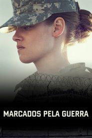 Marcados Pela Guerra – Filme 2014