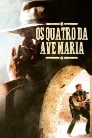 Os Quatro Da Ave Maria – Filme 1968