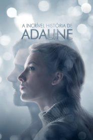 A Incrível História de Adaline – Filme 2015