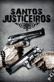 Santos Justiceiros – Filme 1999