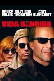 Vida Bandida – Filme 2001