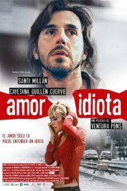 Amor idiota – Filme 2004