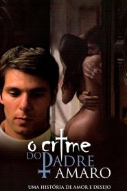 O Crime do Padre Amaro – Filme 2005