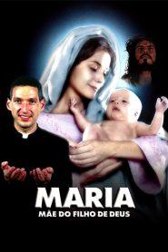 Maria, Mãe do Filho de Deus – Filme 2003