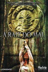 A Raiz Do Mal – Filme 2010