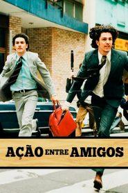 Ação Entre Amigos – Filme 1998