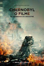 Chernobyl: O Filme – Os Segredos do Desastre – Filme 2021