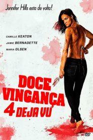Doce Vingança 4 – Deja Vu – Filme 2019