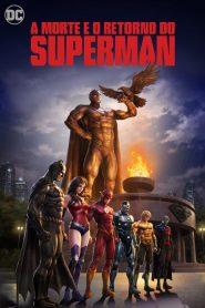 A Morte e o Retorno do Superman – Filme 2019