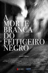 A Morte Branca do Feiticeiro Negro – Filme 2020