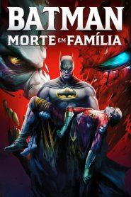 Batman: Morte em Família – Filme 2020
