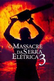 O Massacre da Serra Elétrica 3 – Filme 1990