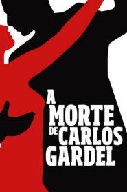 A Morte de Carlos Gardel – Filme 2011