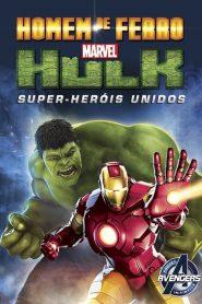 Homem de Ferro e Hulk – Super-Heróis Unidos – Filme 2013