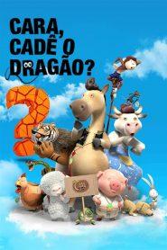 Cara, Cadê o Dragão? – Filme 2015