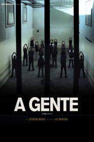 A Gente – Filme 2013