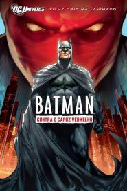 Batman – Contra o Capuz Vermelho – Filme 2010