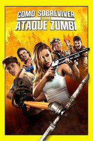 Como Sobreviver a um Ataque Zumbi – Filme 2015
