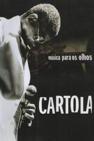 Cartola – Música para os Olhos – Filme 2007