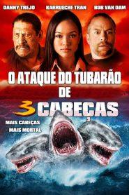 O Ataque do Tubarão de 3 Cabeças – Filme 2015