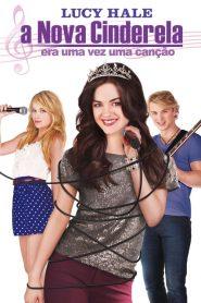 A Nova Cinderela: Era Uma Vez Uma Canção – Filme 2011