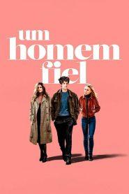 Um Homem Fiel – Filme 2018