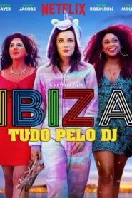 Ibiza: Tudo Pelo DJ – Filme 2018
