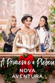 A Princesa e a Plebeia: Nova Aventura – Filme 2020
