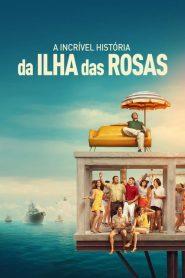 A Incrível História da Ilha das Rosas – Filme 2020