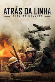 Atrás da Linha: Fuga para Dunkirk – Filme 2020