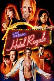 Maus Momentos no Hotel Royale – Filme 2018