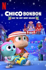 Chico Bon Bon and the Very Berry Holiday – Filme 2020