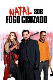 Natal Sob Fogo Cruzado – Filme 2020