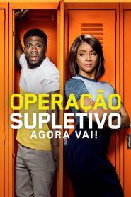 Operação Supletivo: Agora Vai! – Filme 2018