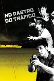 No Rastro do Tráfico – Filme 2019