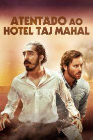 Atentado ao Hotel Taj Mahal – Filme 2019